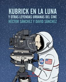 kubrick-en-la-luna-y-otras-leyendas-urbanas-del-cine